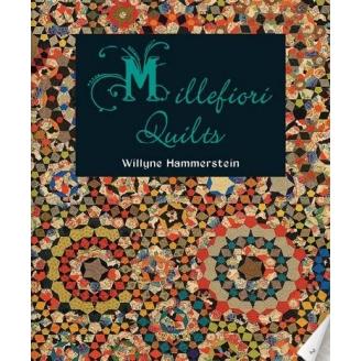 Millefiori Quilts par Willyne Hammerstein