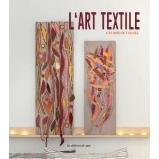 L'Art textile - Catherine Tourel
