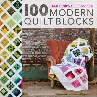 100 Modern Quilt Blocks, Tula Pink's City Sampler