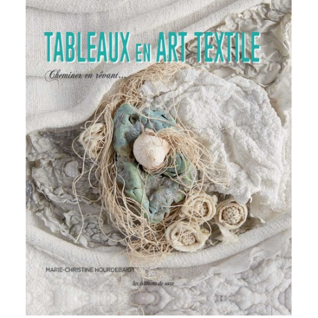 Tableaux en art textile - Marie-Christine Hourdebaigt