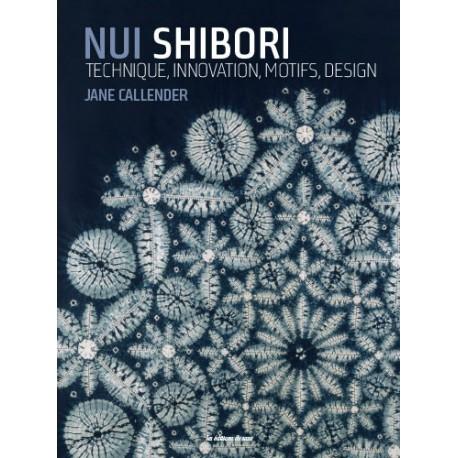 Nui Shibori : technique, innovation, motifs, design par Jane Callender