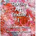 Livre Textile Art Textile 1 : un cours avec Val Holmes