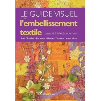 Le guide de l'embellissement textile, base et perfectionnement