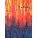 Tray Dyeing, exploring colour, texture and special effects (livre+dvd) - Leslie Morgan et Claire Benn