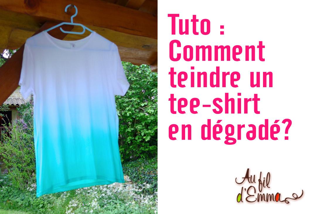 Tuto teindre un tee shirt en d grad au fil d 39 emma - Comment teindre un tissu ...