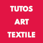 Tutos Art textile